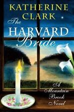 The Harvard Bride: A Mountain Brook Novel (Story River Books), Clark, Katherine,