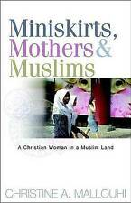 Miniskirts, Mothers, and Muslims: A Christian Woman in a Muslim Land