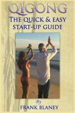 Qigong: the Quick and Easy Start-Up Guide: By Blaney, Frank