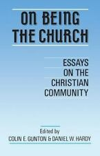 On Being the Church : Essays on the Christian Community (2001, Paperback)