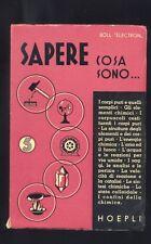 Sapere cosa sono...n.5 chimica  Boll Electron  ,Hoepli 1937  R
