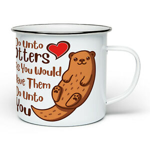 Do Unto Otters Funny Cute Animal Lover Pun Novelty Enamel Tin White Mug