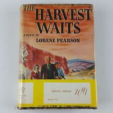 The Harvest Waits: A Novel by Lorene Pearson (1941, Hardback) Ex-library VTG