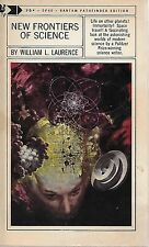 NEW FRONTIERS OF SCIENCE  by William L. Laurence