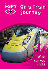 i-SPY on a Train Journey: What Can You Spot? by i-SPY (Paperback, 2016)