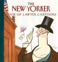 The New Yorker Book of Lawyer Cartoons: By New Yorker