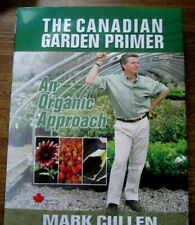 The Canadian Garden Primer : An Organic Approach by Mark Cullen Signed Copy