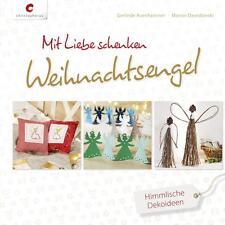 Mit Liebe schenken. Weihnachtsengel von Gerlinde Auenhammer und Marion...