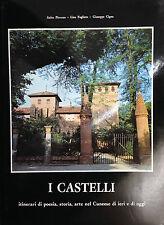 I CASTELLI - ITINERARI DI POESIA, STORIA, ARTE NEL CUNEESE DI IERI E DI OGGI