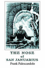 NEW The Nose of San Januarius by Frank Palescandolo