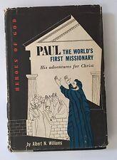 PAUL Heros of God Series BIOGRAPHY Religious WILLIAMS 1954 1st PRINTING Bible