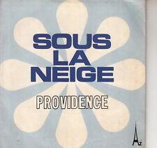 45TRS VINYL 7''/ FRENCH SP PROVIDENCE / SOUS LA NEIGE