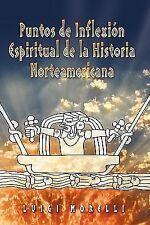 Puntos de Inflexion Espirituales de la Historia Norteamericana by Luigi...
