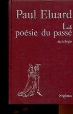 Paul ELUARD LA POESIE DU PASSE ANTHOLOGIE 1968 bien relié