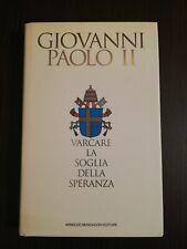 VARCARE LA SOGLIA DELLA SPERANZA / GIOVANNI PAOLO II / A.MONDADORI