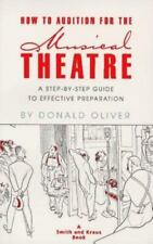 How to Audition for the Musical Theatre: A Step-By-Step Guide to Effective Prep