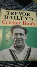 Trevor Baileys Cricket Book by Trevor Bailey publisher F Muller Ltd