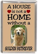 "Golden Retriever Dog Fridge Magnet ""A HOUSE IS NOT A HOME"" by Starprint"