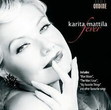 KARITA MATTILA (SOPRANO VOCALS) - FEVER * (NEW CD)