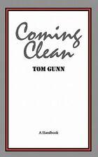 Coming Clean : A Handbook by Tom Gunn (2010, Paperback)