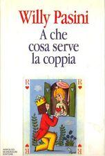 A CHE COSA SERVE LA COPPIA di Willy Pasini