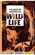 The Book of Australian Wild Life by Harry Frauca