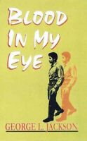 Blood in My Eye, Paperback by Jackson, George L., Brand New, Free shipping in...
