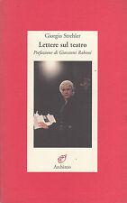 Lettere sul teatro. Strehler. Archinto. 2000. TT2