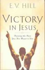 Victory in Jesus: Running the Race You Were Meant to Win Hill, E.V. Hardcover