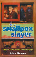 The Smallpox Slayer (Literary Non-Fiction), By Brown, Alan,in Used but Acceptabl