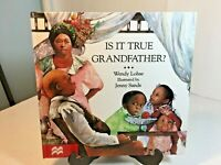 Is It True, Grandfather by Wendy Lohse Hardcover