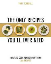 The Only Recipes You'll Ever Need: 4 Ways to Cook Almost Everything, Tony Turnbu