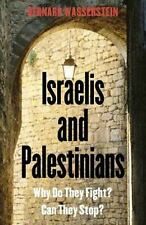 Israelis and Palestinians: Why Do They Fight? Can They Stop? Third Edi-ExLibrary