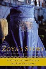 Zoya's Story : An Afghan Woman's Struggle for Freedom by John Follain, Zoya...