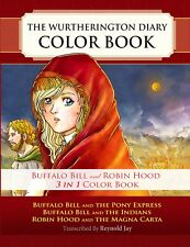 The Wurtherington Diary 3-in-1 Color Book: Robin Hood & The Magna Carta and More