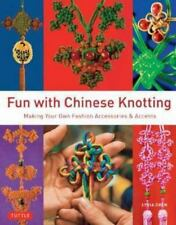Fun with Chinese Knotting : Making Your Own Fashion Accessories and Accents...