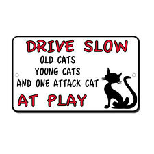 Drive Slow Old Young Attack Cats At Play Novelty Funny Metal Sign 8 in x 12 in