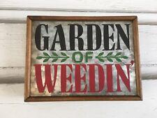 "Primitive farmhouse gaden sign ""Garden of Weedin"" galvanized wood frame"