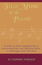 Film Music at the Piano: An Index to Piano Arrangements of Instrumental Film ...