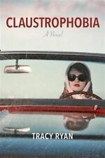 Claustrophobia a Novel by Tracy Ryan PB 2014 Like New