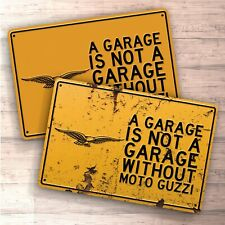 A Garage Is Not Garage Without Moto Guzzi sign for garage, man cave, home