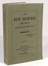 LISSAGARAY LES HUIT JOURNÉES DE MAI DERRIÈRE LES BARRICADES 21-28 MAI 1871