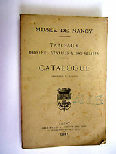 CATALOGUE MUSEE DE NANCY 1897 TABLEAU DESSIN STATUE BAS-RELIEF