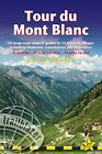 Tour du Mont Blanc: 50 Large-Scale Maps amp Guides t by Jim Manthorpe New Book