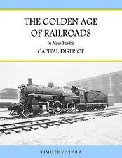 Golden Age of Railroads - Albany, Schenectady, Troy, Saratoga - New York State