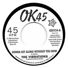 VIBRATIONS  GONNA GET ALONG WITHOUT YOU NOW/CAUSE YOU'RE MINE UK OK45/OUTTASIGHT