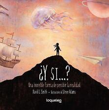 ¿y Si... ? una Increíble Forma de Percibir la Realidad by David J. Smith...