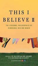 This I Believe II: More Personal Philosophies of Remarkable Men and Women Allis