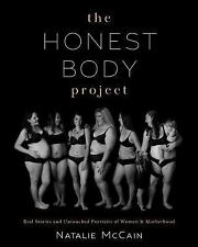 The Honest Body Project : Raw, Untouched Portraits of What It Means to Be a...