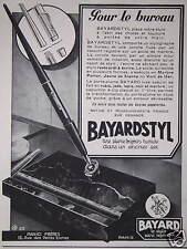 PUBLICITÉ 1929 STYLO BAYARD BAYARDSTYL POUR LE BUREAU